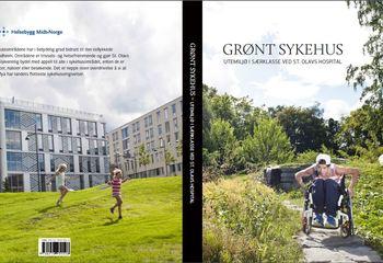 Grønt sykehus - Utemiljø i særklasse ved St. Olavs Hospital /